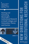 Starting and Sustaining Meaningful Institutional Research at Small Colleges and Universities: Theory and Practice by Narren J. Brown, Wei-Fang Lin, Gordon J. Hewitt, and Ruth Vater