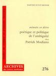Mémoire en dérive: Poétique et politique de l'ambiguïté chez Patrick Modiano