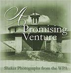 A Promising Venture: Shaker Photographs from the WPA