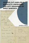 Shaker Cut-and-Fold Booklets: Unfolding the Gift Drawings of Emily Babcock