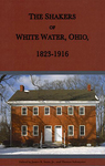 The Shakers of White Water, Ohio, 1823-1916