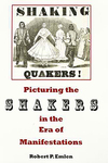 Picturing the Shakers in the Era of Manifestations