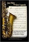 Jazz Tales from Jazz Legends: Oral Histories from the Fillius Jazz Archive at Hamilton College