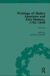 Writings of Shaker Apostates and Anti-Shakers, 1782–1850