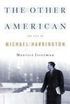 The Other American:  The Life of Michael Harrington