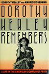 Dorothy Healey Remembers: A Life in the American Communist Party