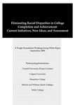 Eliminating Racial Disparities in College Completion and Achievement: Current Initiatives, New Ideas, and Assessment